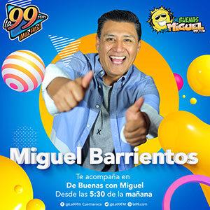 Miguel Barrientos De buenas con Miguel la99 fm
